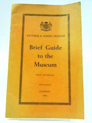 Victoria & Albert Museum: Brief Guide to the Museum  Book (Unknown) (ID:22711)