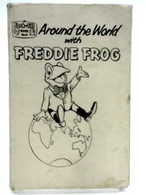 Around The World With Freddie Frog (Jack and Jill Book No. 4) (1961) (ID:41289)