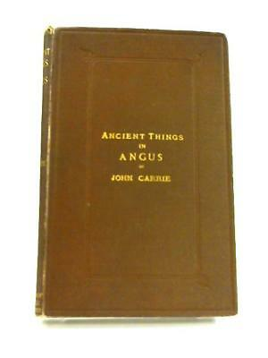 Ancient Things in Angus  Book (John Carrie - 1881) (ID:61354)