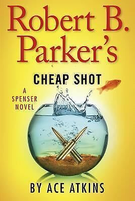 SpenSer.: Robert B. Parker's Cheap Shot by Ace Atkins (2014, Hardcover) - Signed