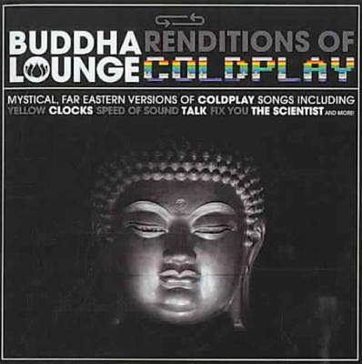 The Buddha Lounge Ensemble - Buddha Renditions Of Lounge Coldplay Used - Very Go