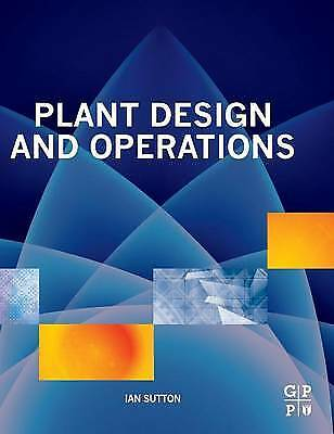 Plant Design and Operations, Sutton, Ian