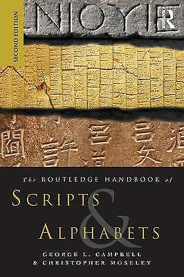 The Routledge Handbook of Scripts and Alphabets, George L Campbell