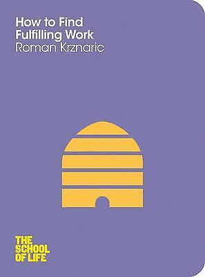How to Find Fulfilling Work, Roman Krznaric