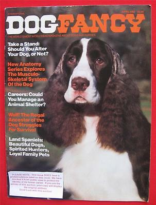 RARE Collectible ~ LAND SPANIELS Issue ~ DOG FANCY Magazine ~ April 1982 #