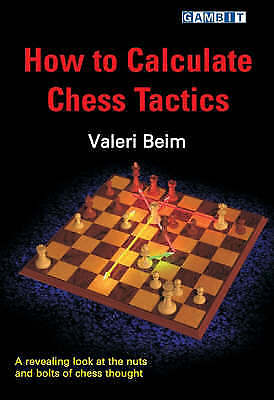 How to Calculate Chess Tactics, Valeri Beim