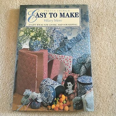 Hilary More, Pretty Things Easy To Make. Hardcover Wjacket. 185470009X
