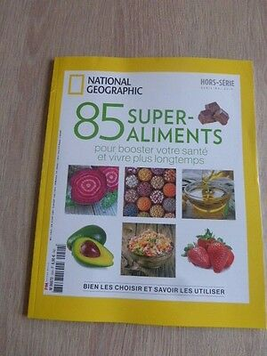 Revue National Geographic Hors-Serie N° 24  Avril-Mai 2017 / 85 Super-Aliments