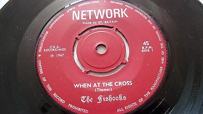 THE FISHOOKS WHEN AT THE CROSS c/w DRIFTING upbeat religious songs NETWORK1967