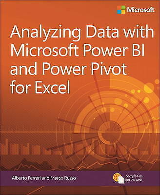 Analyzing Data with Power BI and Power Pivot for Excel, Marco Russo