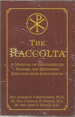The Raccolta A Manual of Indulgences Prayers and Devotions Enriched with Indul..