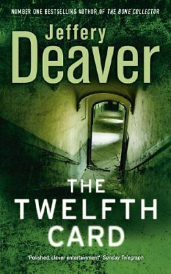 The Twelfth Card: Lincoln Rhyme Book 6 (Lincoln Rhyme Thrillers),Jeffery Deaver