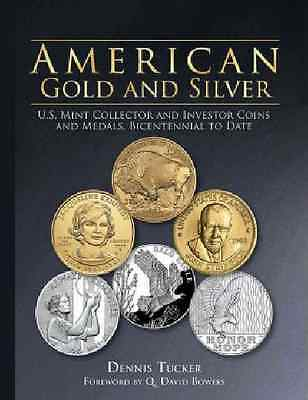 American Gold and Silver~U.S. Mint Collector~Investor Coin Book~1976-2016~NEW HC