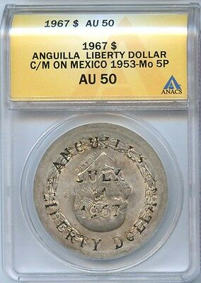 1967 $1 AU 50 ANACS Anguilla Liberty Dollar Struck on Mexico 1953 5 Peso