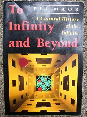 TO INFINITY And BEYOND A Cultural History of the Infinite ELI MAOR TEXTBOOK BOOK