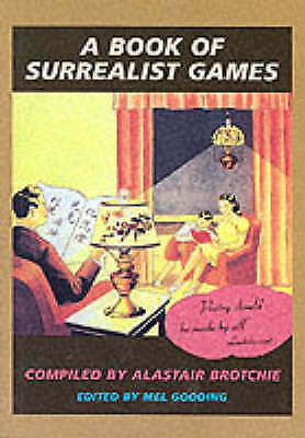 A Book of Surrealist Games, Alastair Brotchie