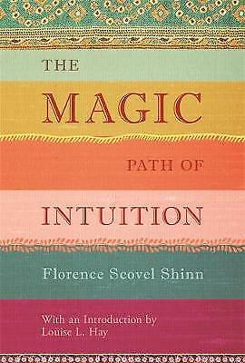 The Magic Path of Intuition, Florence Scovel Shinn