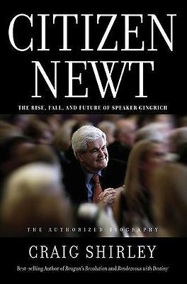 Citizen Newt: The Making of a Reagan Conservative Gingrich biography ARC NEW