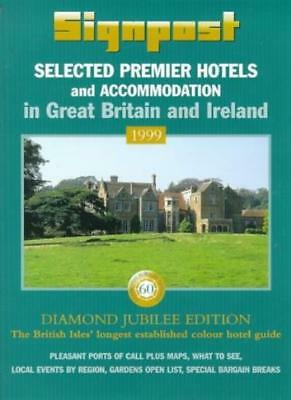 Signpost 1999: Recommended Premier Hotels in Great Britain and Ireland,