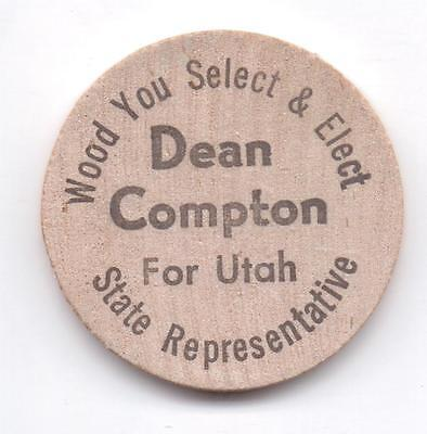 Dean Compton For Utah State Representative-Wooden Nickel-One 1/2 Inches Width