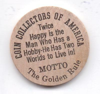 Coin Collectors Of America-Motto--Wooden Cent-One 1/2 Inches Width