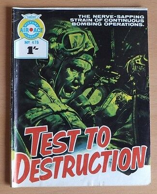 """AIR ACE PICTURE LIBRARY # 476 """"Test to Destruction"""" issued December 1969."""