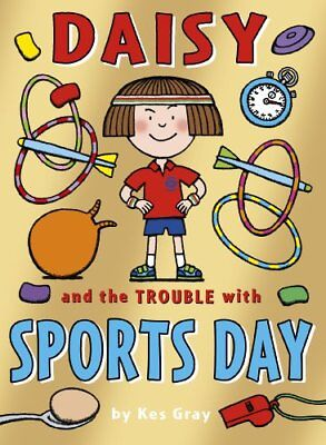Daisy and the Trouble with Sports Day (Daisy Fiction),Kes Gray