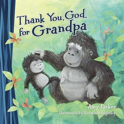 Thank You, God, for Grandpa by Amy Parker  2017 kids ages 2-5 Board Book NEW