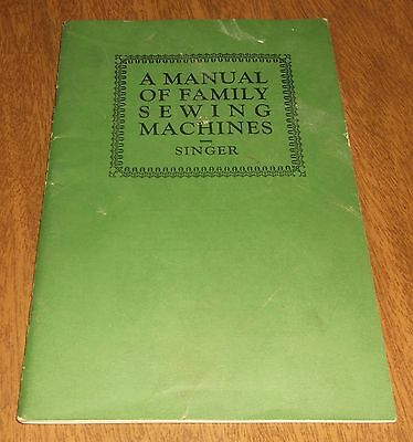 """Vintage 1926 """"A Manual of Family Sewing Machines"""" Singer Sewing Co. - Operation"""