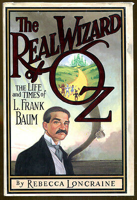 The Real Wizard of Oz: The Life & Times of L. Frank Baum by Loncraine-1st Ed./DJ