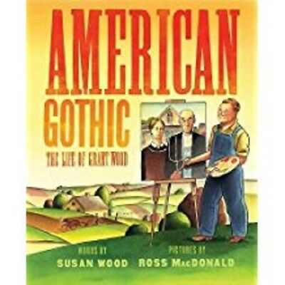 American Gothic The Life of Grant Wood by Susan Wood New Hardback Book