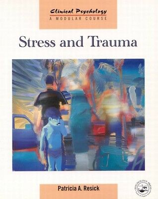 Stress and Trauma (Clinical Psychology: A Modular Course) (Paperback), Resick, .