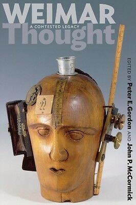 Weimar Thought: A Contested Legacy (Paperback), Gordon, Peter E., McCormick, Jo.