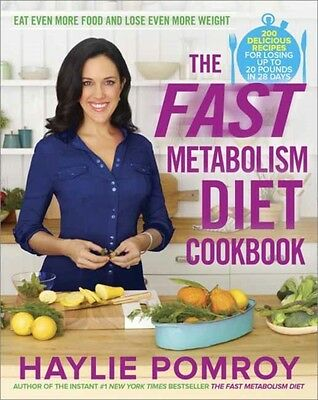 The Fast Metabolism Diet Cookbook (Hardcover), Haylie Pomroy, 9780770436230