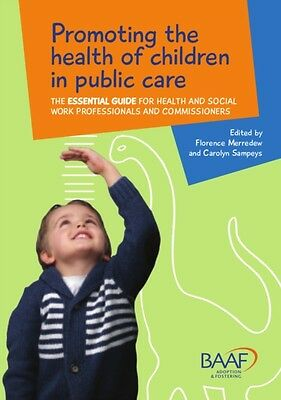 Promoting the Health of Children in Public Care (Paperback), 9781910039267