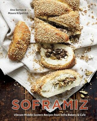 Soframiz: Vibrant Middle Eastern Recipes from Sofra Bakery and Cafe (Hardcover).