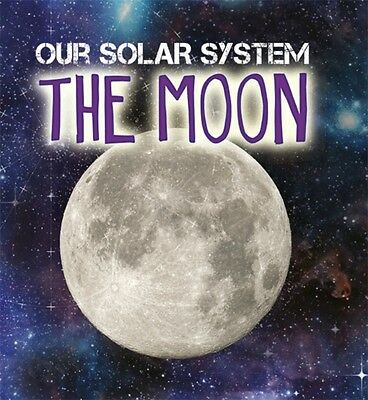 The Moon (Our Solar System) (Hardcover), Wilkins, Mary-Jane, 9781526302915