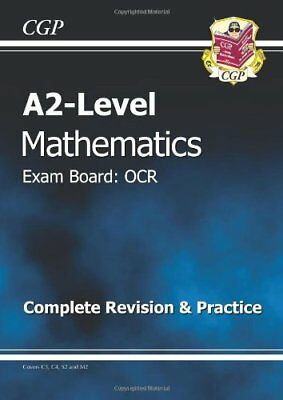 A2-Level Maths OCR Complete Revision & Practice,CGP Books