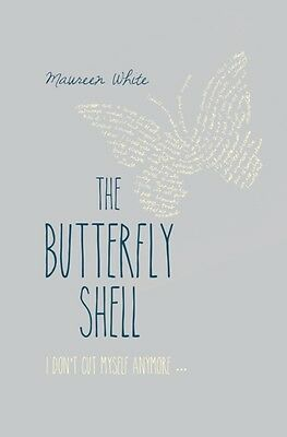 The Butterfly Shell (Paperback), White, Maureen, 9781847176783
