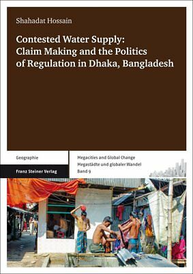 Contested Water Supply: Claim Making and the Politics of Regulation in Dhak ...