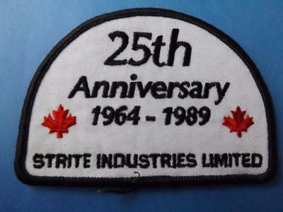 STRITE INDUSTRIES 25th ANNIVERSARY 1989 CAMBRIDGE ONT UNIFORM PATCH COLLECTOR