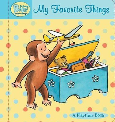 Curious Baby Curious George: My Favorite Things by H. A. Rey (2011, Board Book)