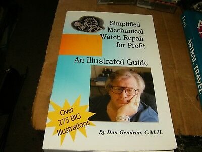 Simplified Mechanical Watch Repair For Profit by Dan Gendron,Sc Book,Good-Shape.