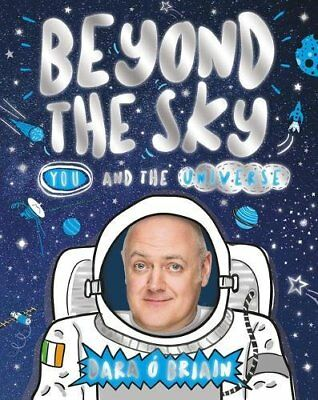 NEW! Beyond the Sky: You and the Universe Hardcover Dara O Briain
