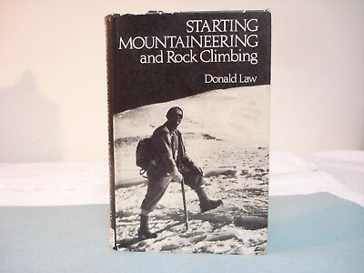 STARTING MOUNTAINEERING AND ROCK CLIMBING Donald Law 1977 HC Illustrated