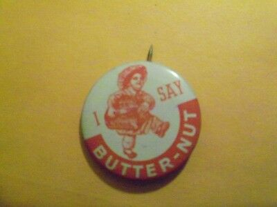 Pinback I say Butter-Nut Bread Pin Badge Button  Freeman Food Service