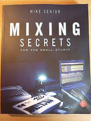 Mixing Secrets for the Small Studio by Mike Senior (Paperback, 2011)