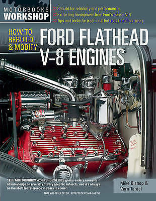 How to Rebuild and Modify Ford Flathead V-8 Engines, Bishop, Mike