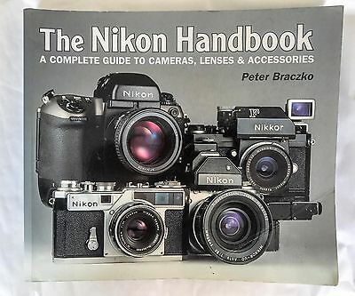 The Nikon Handbook, A Complete Guide to Cameras, Lenses, & Accessories
