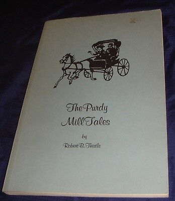 BR704 Vtg Lindsay ON The Purdy Mill Tales by Robert B Thistle Signed 12